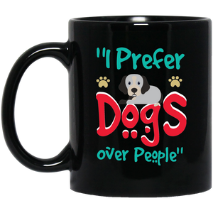 """I Prefer Dogs Over People""    Coffee Mug - CustomGrace"