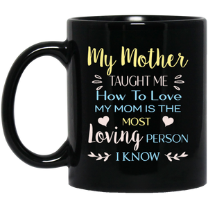 """My Mother Taught Me How To Love""  Coffee Mug Variant 2"