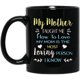 """My Mother Taught Me How To Love""  Coffee Mug Variant 2 - CustomGrace"