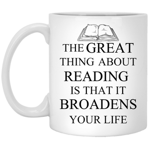 """The Great Thing About Reading Is That It Broadens Your  Life""  Coffee Mug"