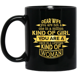 'Dear Wife you are not a one in a million..........' Coffee mug
