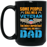 """Some people call me a veteran the most important call me Dad"" Coffee Mug - CustomGrace"