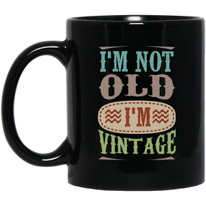 'I'M NOT OLD I'M VINTAGE' COFFEE MUG