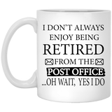 """I Don't Always Enjoy Being Retired""  Coffee Mug - CustomGrace"