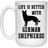 """Life Is Better With German Shepherds""   Coffee Mug (White) - CustomGrace"