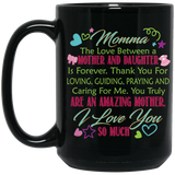 """Momma..... The Love Between a Mother & Daughter...""   Coffee Mugs - CustomGrace"