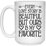 """Every Love Story Is Beautiful But Ours Is My Favorite"" Coffee Mug - CustomGrace"