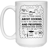 """What my mother believed about cooking is that....""  Coffee Mug - CustomGrace"