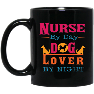 """Nurse By Day,Dog Lover By Night""   Coffee Mug (Black) - CustomGrace"