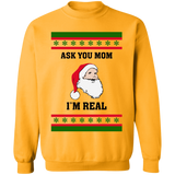 Ask Your Mom I Am Real Ugly Sweater - CustomGrace