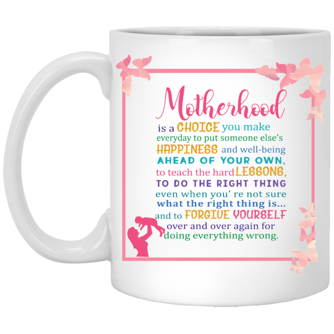 motherhood is a choice you make every day to put up someone