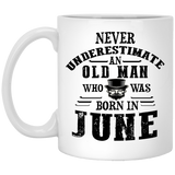 """Never Underestimate an Old Man Who Was Born In June""  Coffee Mug - CustomGrace"