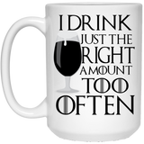 """I Drink Just The Right Amount Right Often""  Coffee Mug - CustomGrace"