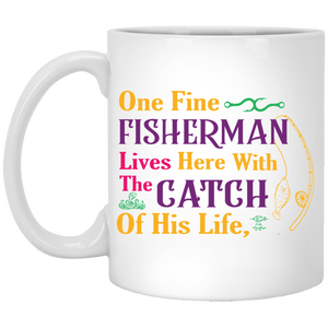 """One fine fisherman lives here with the catch of his life"" coffee mug"