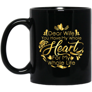 Dear Wife you have my whole heart for my whole life (circle pattern) Coffee mug
