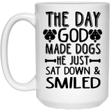 """The Day God Made Dogs, He Just Sat Down & Smiled""    Coffee Mug - CustomGrace"