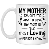"""My Mother Taught Me How To Love""  Coffee Mug - CustomGrace"