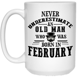 """Never Underestimate an Old Man Who Was Born In February""  Coffee Mug - CustomGrace"