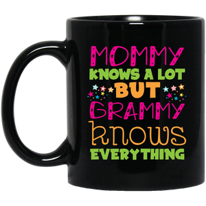 """Mommy knows a lot but grammy knows everything"" Coffee Mug"