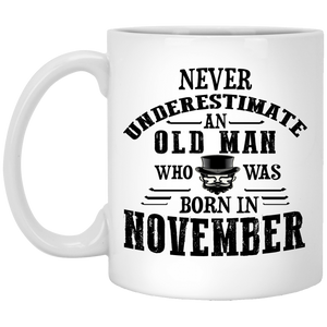 """Never Underestimate an Old Man Who Was Born In November""  Coffee Mug"