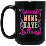 'Awesome moms have tattoos' coffee mugs