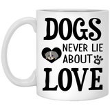 """Dogs Never Lie About Love""   Coffee Mug"