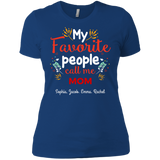My Favorite People Call Me MOM - Personalized Shirt