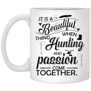 """It Is A Beautiful Thing When Hunting And Passion Come Together""   Coffee Mug - CustomGrace"