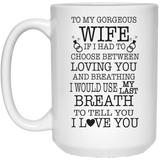 """If I Had To Choose Between Loving You""   Coffee Mug - CustomGrace"