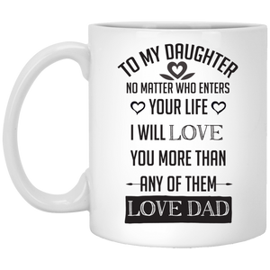 """No Matters Who Enters Your Life I Will l Love You More Than Any Of Them""  Coffee Mug"