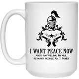 """I Want Peace Now And I an Willing To Kill As Many As People As It Takes""  Coffee Mug (Gun Variant)"