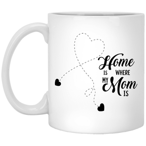 """Home Is Where My Mom Is""   Coffee Mug - CustomGrace"