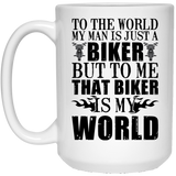 """To The World My Man Is Just a Biker""  Coffee Mug - CustomGrace"