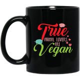 """True Animal lovers are Vegan"" Coffee Mug - CustomGrace"