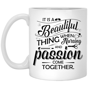 """It Is A Beautiful Thing When Nursing And Passion Come Together""   Coffee Mug (Variant II) - CustomGrace"