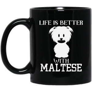 """Life Is Better With MALTESE""   Coffee Mug (Black) - CustomGrace"