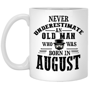 """Never Underestimate an Old Man Who Was Born In August""  Coffee Mug"