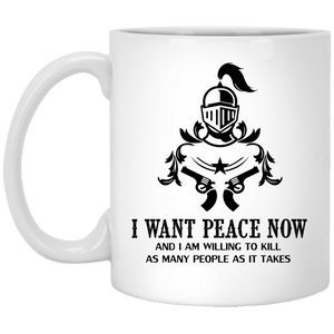 """I Want Peace Now And I an Willing To Kill As Many As People As It Takes""  Coffee Mug (Gun Variant) - CustomGrace"