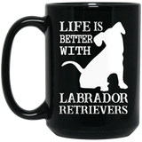 """Life Is Better With LABRADOR RETRIEVERS"" Coffee Mug (Black)"