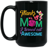 """Thanks Mom, I Turned Out AWESOME""   Perfect Gift For Mother's Day - CustomGrace"