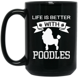 """Life Is Better With Poodles""   Coffee Mug(Black)"