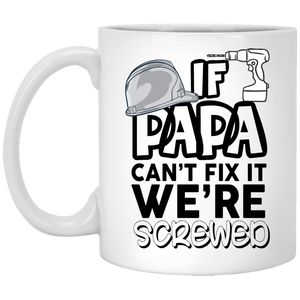 'if papa can't fix it we are screwed' Coffee mug - CustomGrace