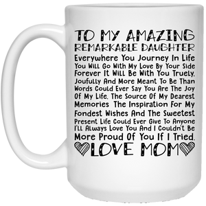 """To My Amazing Daughter...Love Mom""  Coffee Mug"
