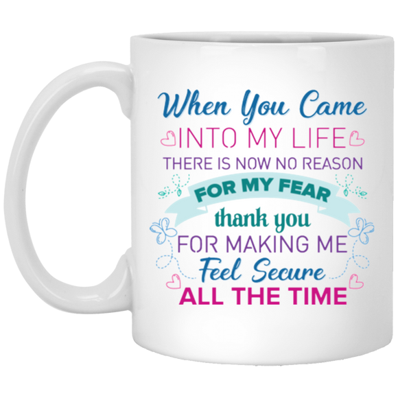 'when you came into my life there is now no reason..... ' Coffee Mug - CustomGrace
