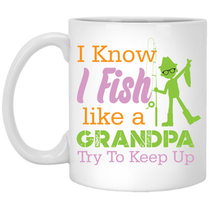 """I know i fish like a Grandpa try to keep up"" Coffee mug - CustomGrace"