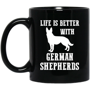 """Life Is Better With German Shepherds""   Coffee Mug - CustomGrace"
