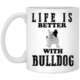 """Life Is Better With BULLDOG""  Coffee Mug"