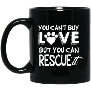 """You Cant Buy Love But You Can Rescue It""  Coffee Mug - CustomGrace"