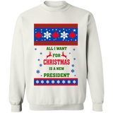 All I Want For Christmas Is A New President Ugly sweater - CustomGrace