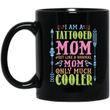 i am a tattooed mom just like a normal mom only much cooler black coffee mug - CustomGrace
